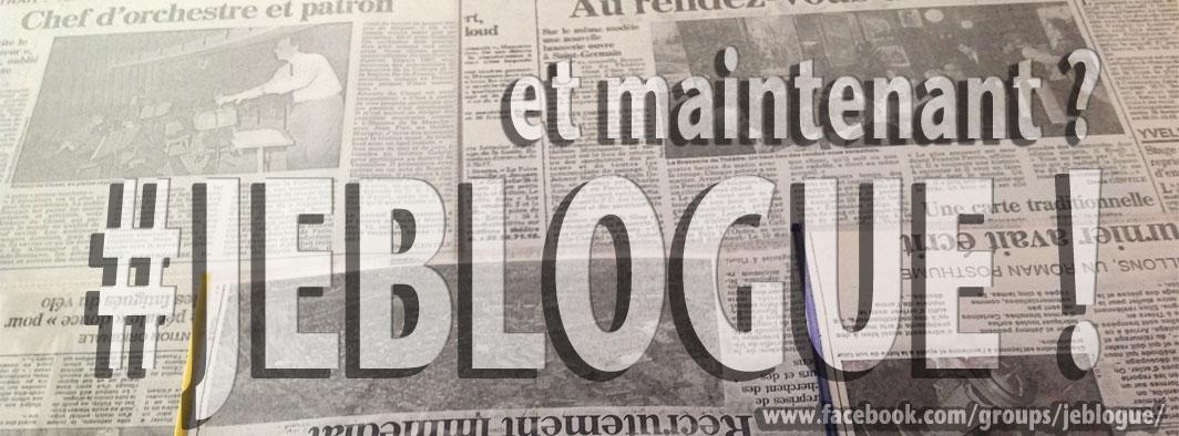 #Jeblogue